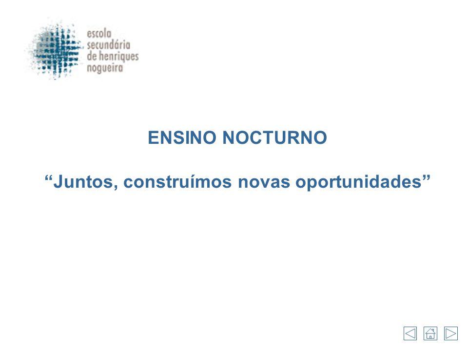 """ENSINO NOCTURNO """"Juntos, construímos novas oportunidades"""""""