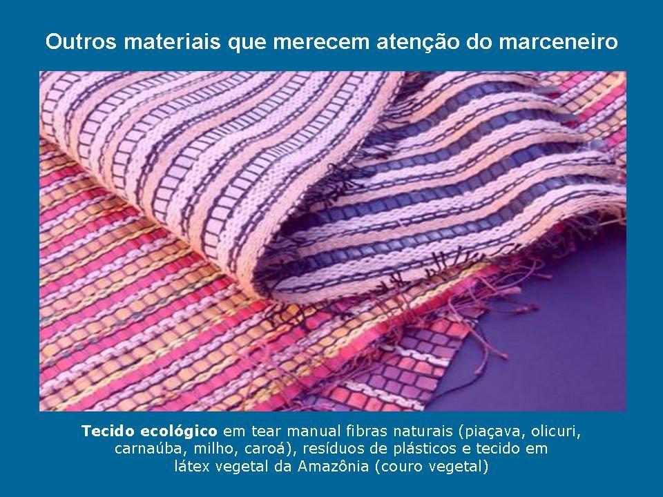 Tecido ecológico em tear manual fibras naturais (piaçava, olicuri, carnaúba, milho, caroá), resíduos de plásticos e tecido em látex vegetal da Amazôni