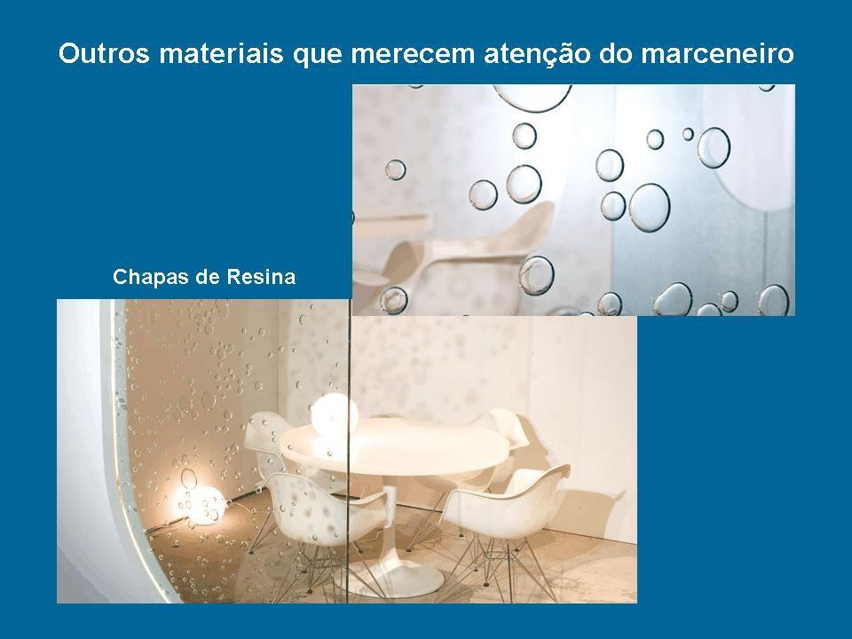 Chapas de Resina Outros materiais que merecem atenção do marceneiro