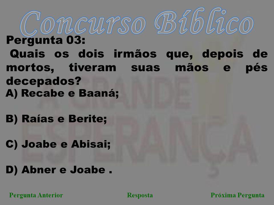 <<< VOLTA Próxima PerguntaPergunta Anterior Resposta Correta: A) Recabe e Baaná.