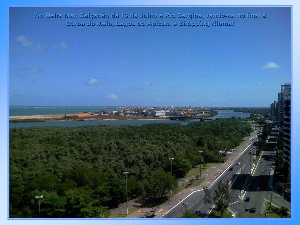 Av. Beira Mar, Calçadão da 13 de Julho e Rio Sergipe