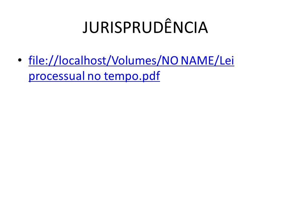 JURISPRUDÊNCIA file://localhost/Volumes/NO NAME/Lei processual no tempo.pdf file://localhost/Volumes/NO NAME/Lei processual no tempo.pdf