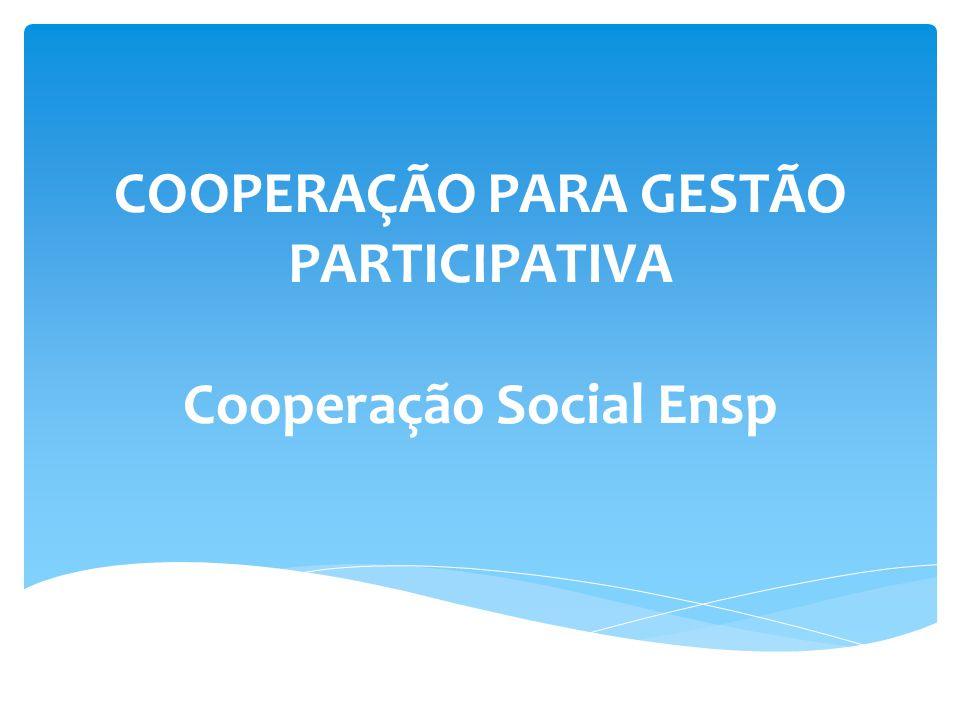  Gestão Social em Saúde – 24h/aula – edital de Cooperação Social Fiocruz  Tecnologias Sociais para a Promoção da Participação Cidadã na Gestão do Território Saudável – 22h/aula – edital de Cooperação Social Fiocruz Cursos Livres