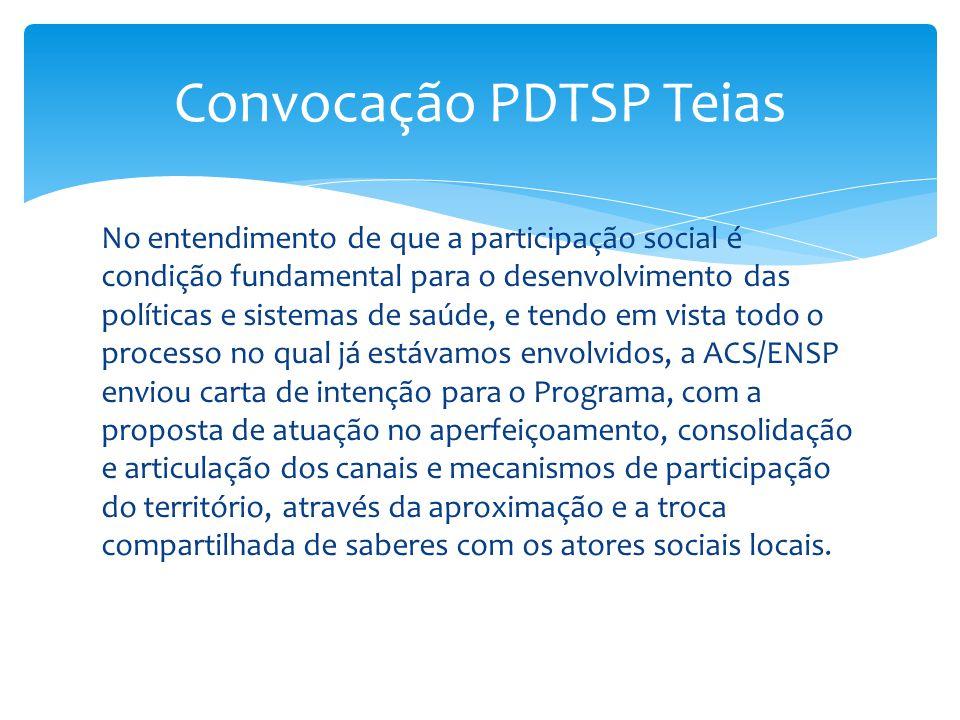 No entendimento de que a participação social é condição fundamental para o desenvolvimento das políticas e sistemas de saúde, e tendo em vista todo o