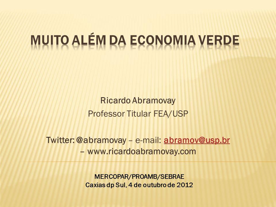 Ricardo Abramovay Professor Titular FEA/USP Twitter: @abramovay – e-mail: abramov@usp.br – www.ricardoabramovay.comabramov@usp.br MERCOPAR/PROAMB/SEBR