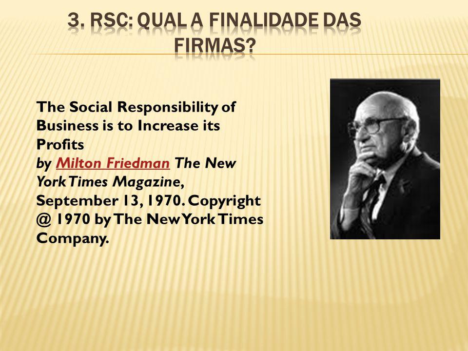 Ecoeficiência Base da pirâmide Responsabilidade socioambiental Horizonte da complacência: John Elkington