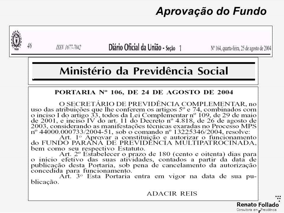 ...... RenatoFollado r Consultoria emPrevidência Aprovação do Fundo