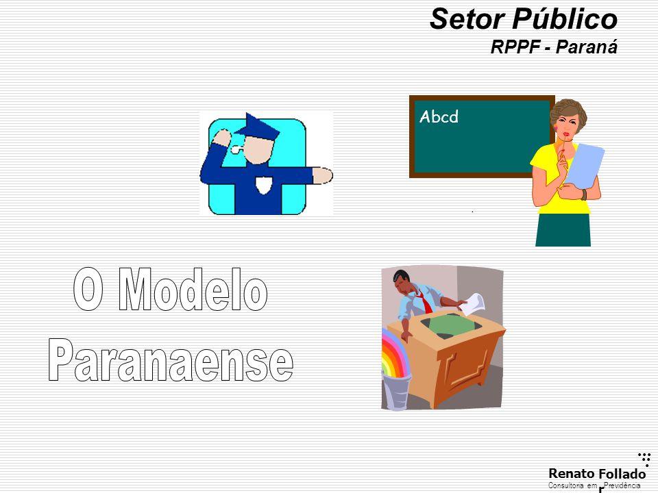 ...... RenatoFollado r Consultoria emPrevidência Abcd Setor Público RPPF - Paraná