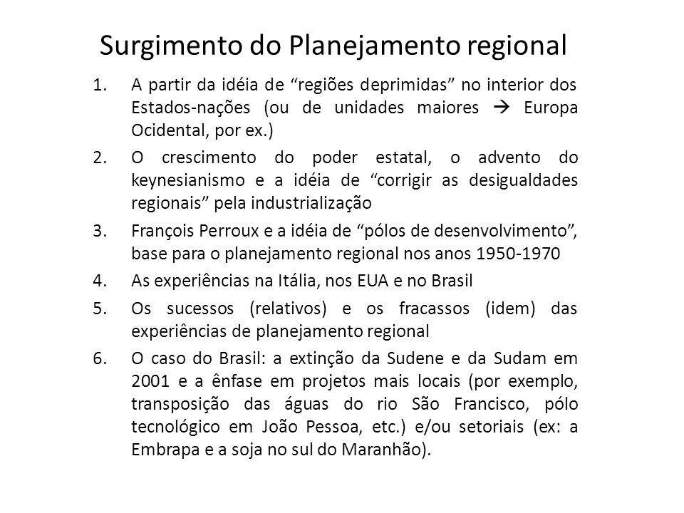 """Surgimento do Planejamento regional 1.A partir da idéia de """"regiões deprimidas"""" no interior dos Estados-nações (ou de unidades maiores  Europa Ociden"""