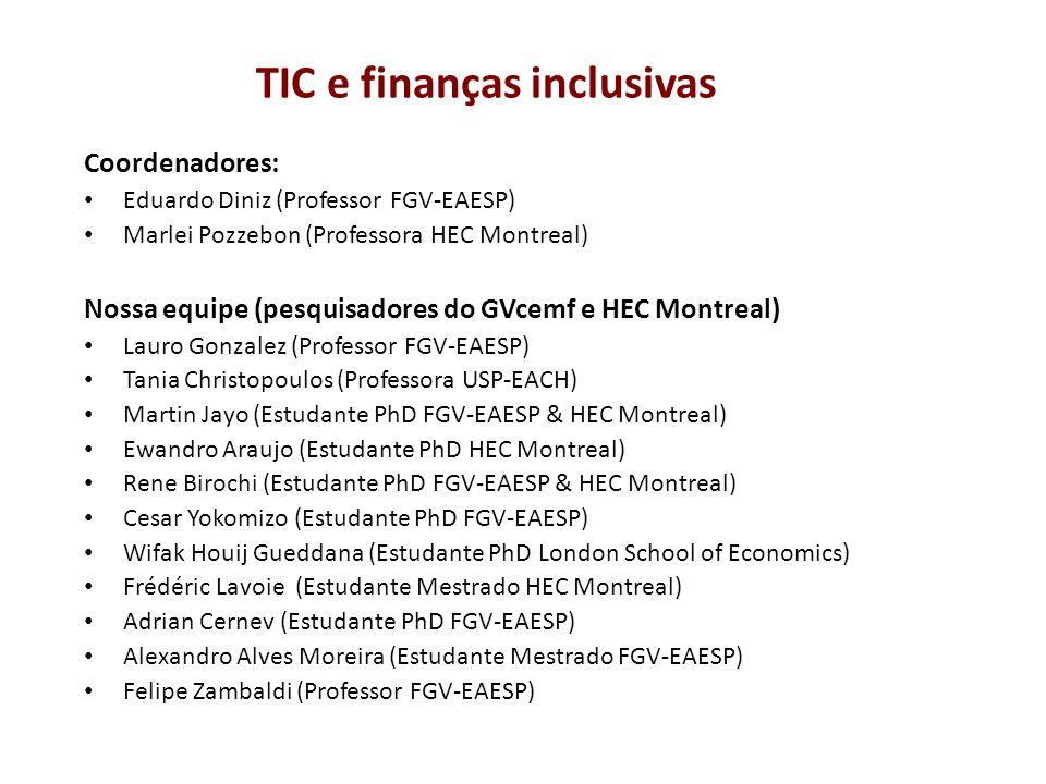 Nosso objetivo (primeira fase da pesquisa): Investigar modelos de negócios, apoiados em TIC, que permitam a integração do microcrédito e dos correspondentes de forma a aumentar a escala das finanças inclusivas no Brasil.