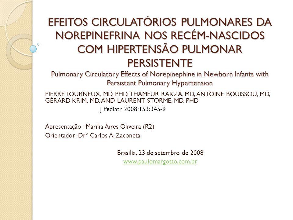 EFEITOS CIRCULATÓRIOS PULMONARES DA NOREPINEFRINA NOS RECÉM-NASCIDOS COM HIPERTENSÃO PULMONAR PERSISTENTE Pulmonary Circulatory Effects of Norepinephi