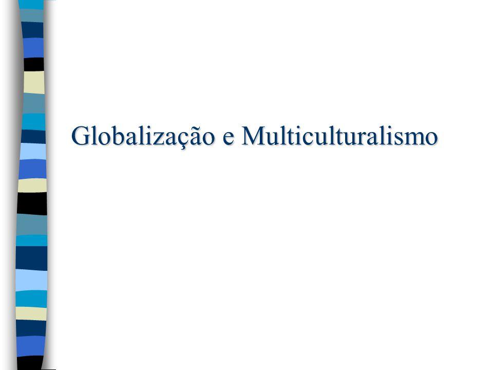 Globalização e Multiculturalismo