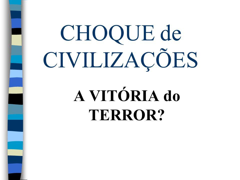 CHOQUE de CIVILIZAÇÕES A VITÓRIA do TERROR?