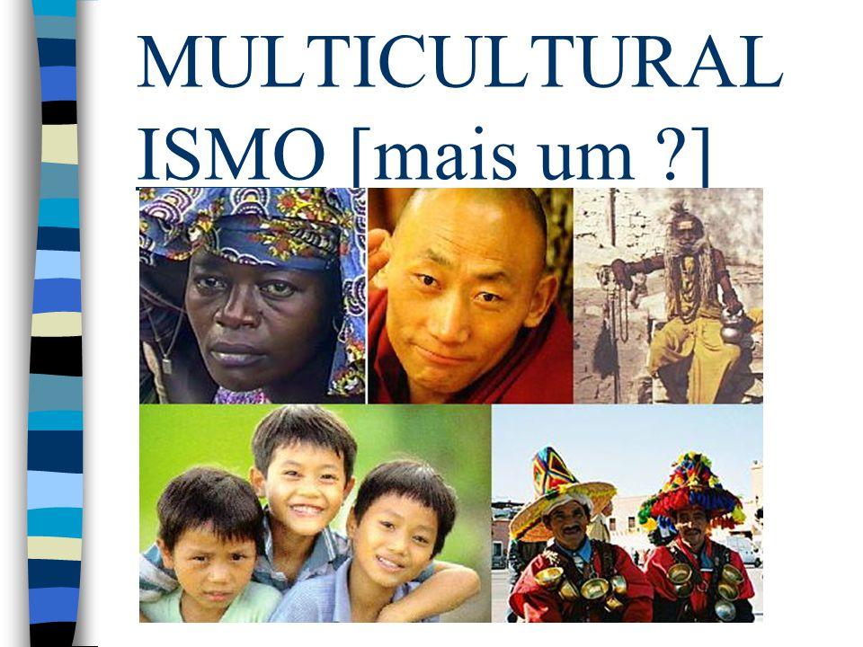 INTRODUÇÃO Falar de multiculturalismo é falar do manejo da diferença em nossas sociedades.