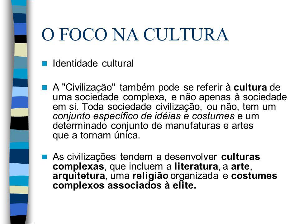 O FOCO NA CULTURA Identidade cultural A