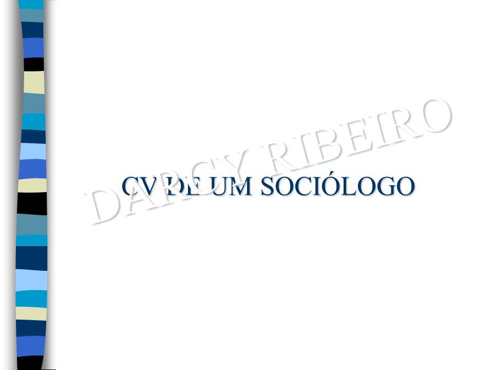 CV DE UM SOCIÓLOGO DARCY RIBEIRO