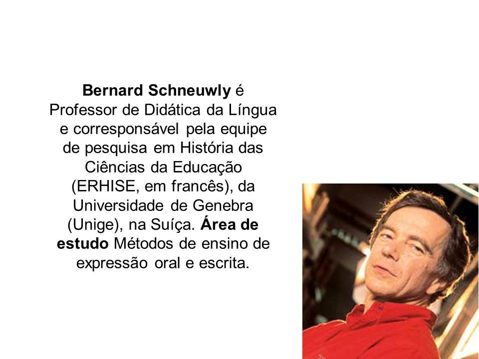 Bernard Schneuwly é Professor de Didática da Língua e corresponsável pela equipe de pesquisa em História das Ciências da Educação (ERHISE, em francês)