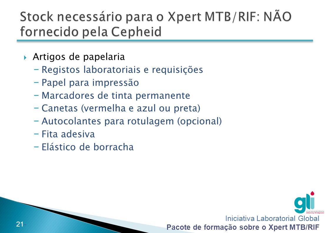 Iniciativa Laboratorial Global Pacote de formação sobre o Xpert MTB/RIF -21-  Artigos de papelaria − Registos laboratoriais e requisições − Papel par