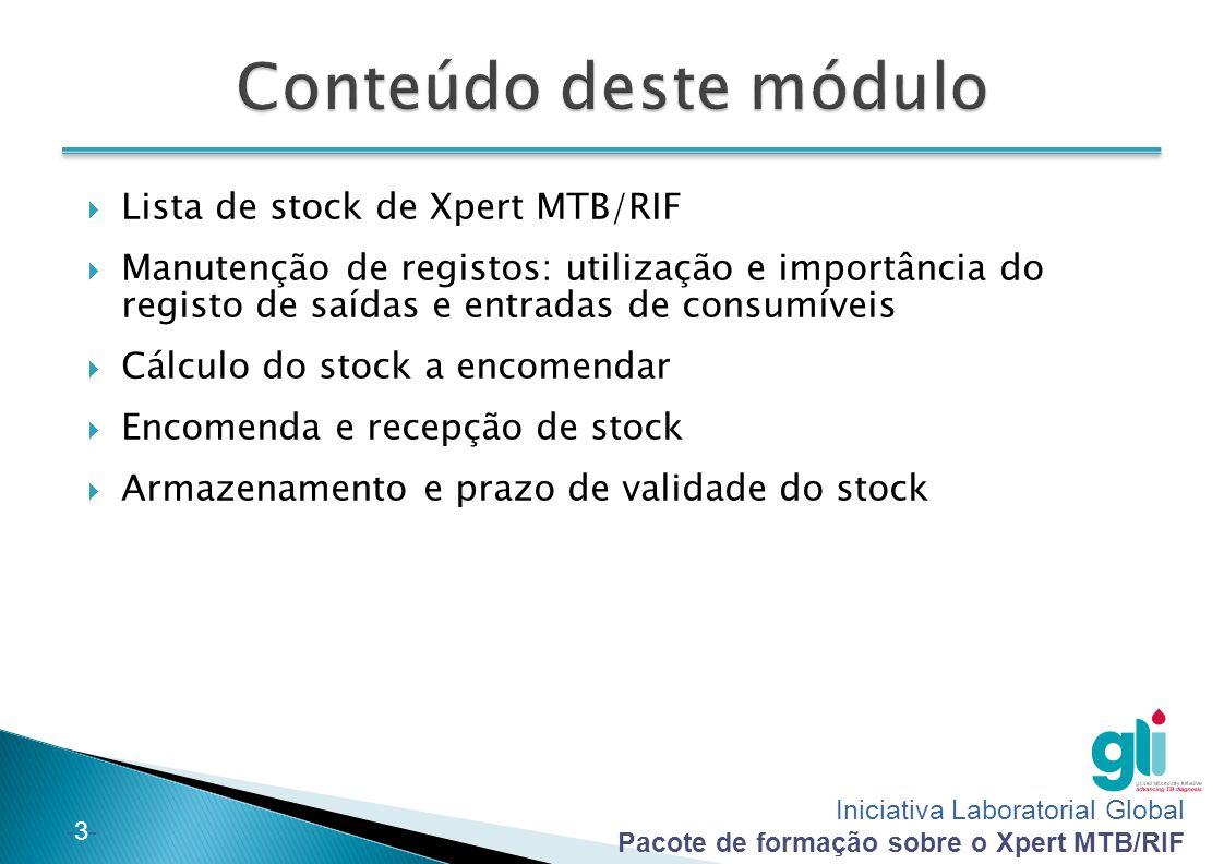 Iniciativa Laboratorial Global Pacote de formação sobre o Xpert MTB/RIF -3--3-  Lista de stock de Xpert MTB/RIF  Manutenção de registos: utilização