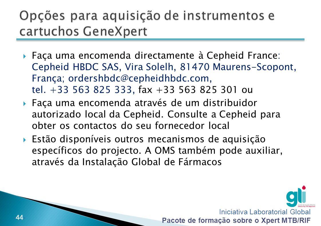 Iniciativa Laboratorial Global Pacote de formação sobre o Xpert MTB/RIF -44-  Faça uma encomenda directamente à Cepheid France: Cepheid HBDC SAS, Vir