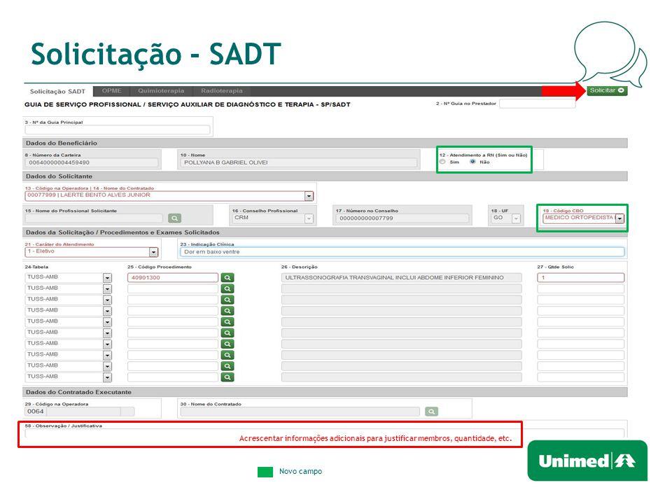 Solicitação - SADT Acrescentar informações adicionais para justificar membros, quantidade, etc.