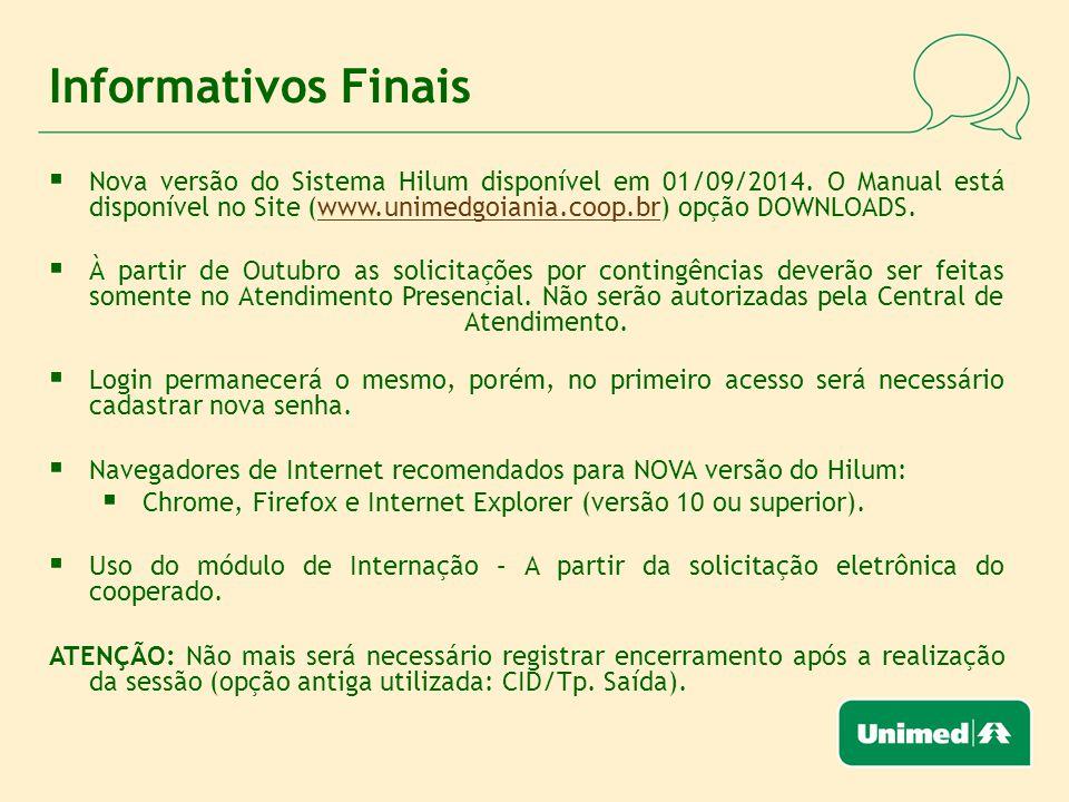 Informativos Finais  Nova versão do Sistema Hilum disponível em 01/09/2014.