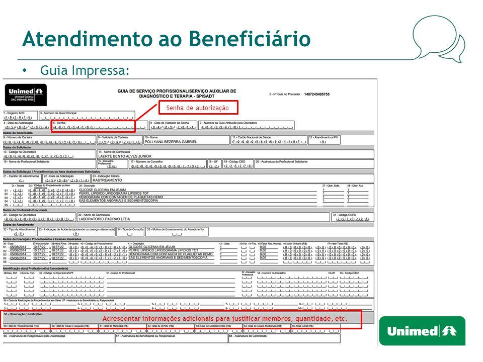 Atendimento ao Beneficiário Guia Impressa: Acrescentar informações adicionais para justificar membros, quantidade, etc.