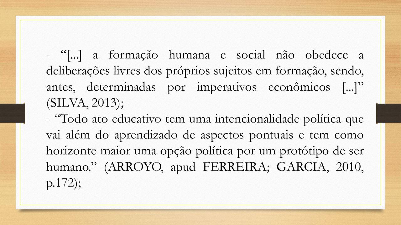 """- """"[...] a formação humana e social não obedece a deliberações livres dos próprios sujeitos em formação, sendo, antes, determinadas por imperativos ec"""