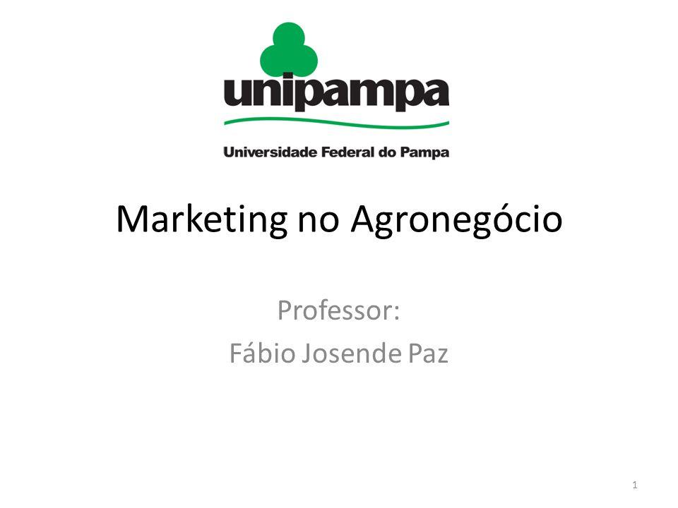 Marketing no Agronegócio Professor: Fábio Josende Paz 1