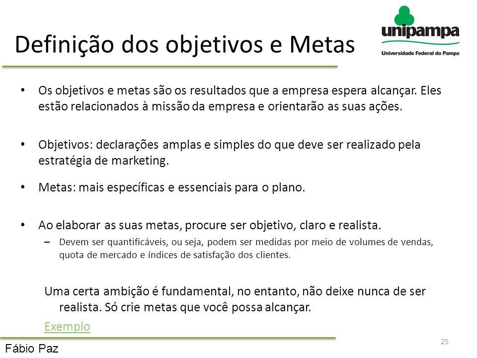 Definição dos objetivos e Metas Os objetivos e metas são os resultados que a empresa espera alcançar. Eles estão relacionados à missão da empresa e or