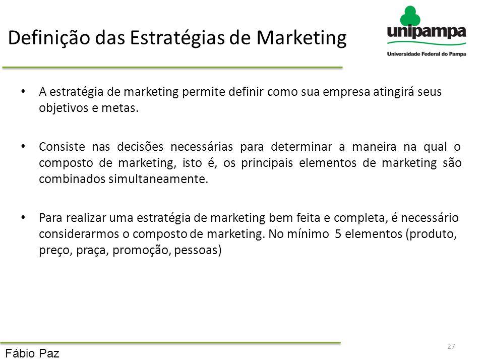 Definição das Estratégias de Marketing A estratégia de marketing permite definir como sua empresa atingirá seus objetivos e metas. Consiste nas decisõ