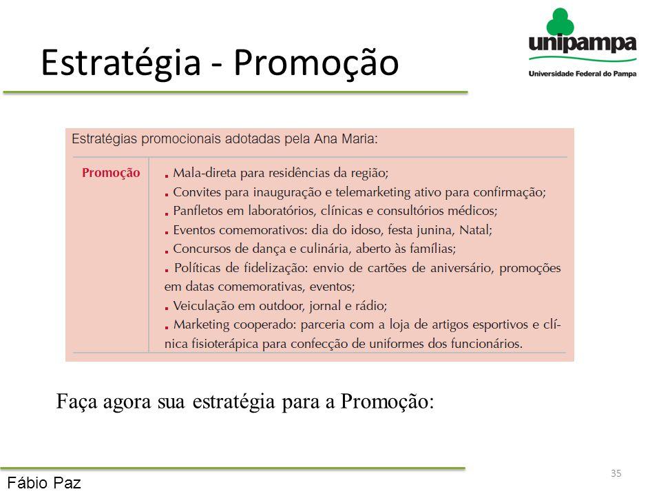 Estratégia - Promoção 35 Faça agora sua estratégia para a Promoção: Fábio Paz