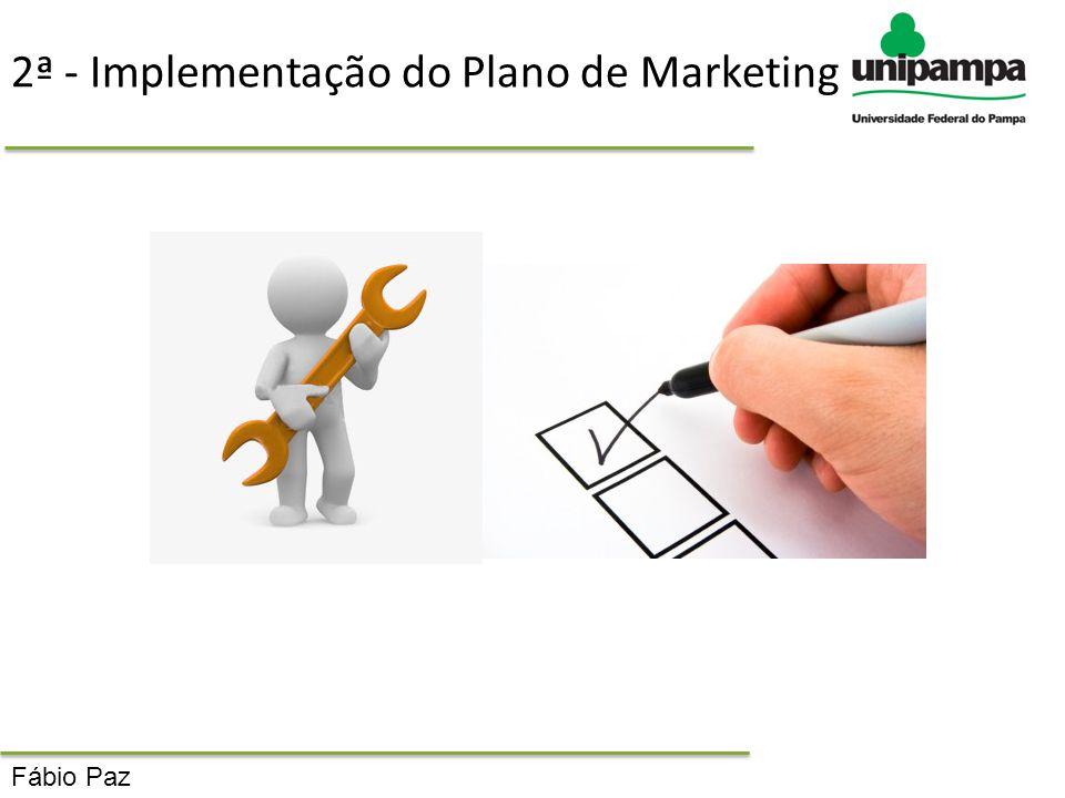 40 2ª - Implementação do Plano de Marketing Fábio Paz