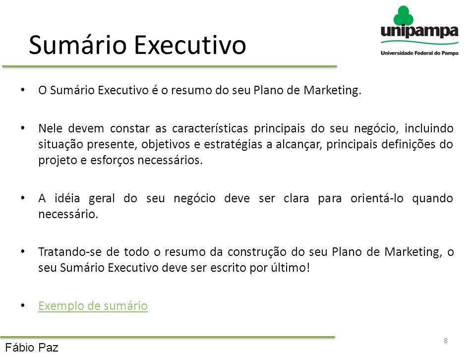 Sumário Executivo O Sumário Executivo é o resumo do seu Plano de Marketing. Nele devem constar as características principais do seu negócio, incluindo