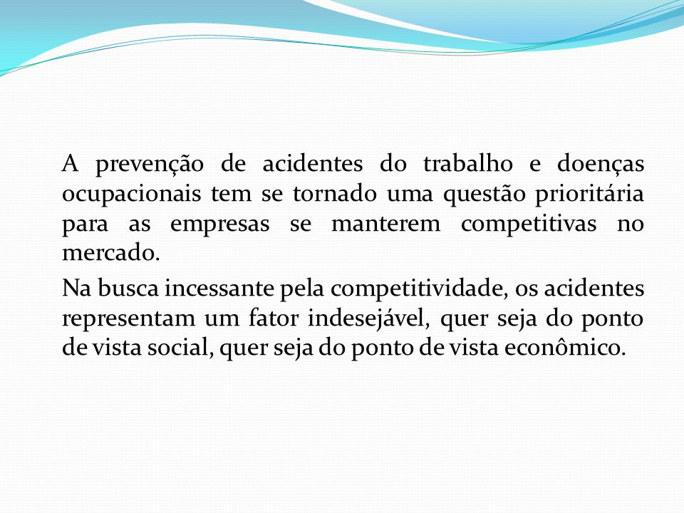 Todos esses fatores podem se referir aos seguintes itens: Seleção de pessoal; Inspeções; Treinamentos; Investigações de acidentes; Análise dos riscos; Normas e procedimentos, etc.