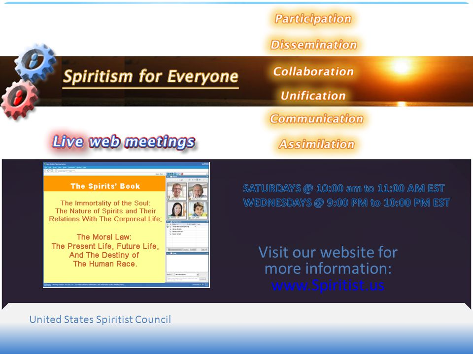 United States Spiritist Council Visit our website for more information: www.Spiritist.us