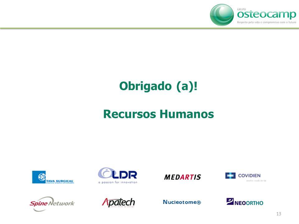 13 Obrigado (a)! Recursos Humanos