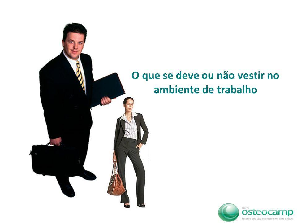 7 Norma de Traje Vestir-se adequadamente é mandamento básico no dia-a-dia de trabalho.