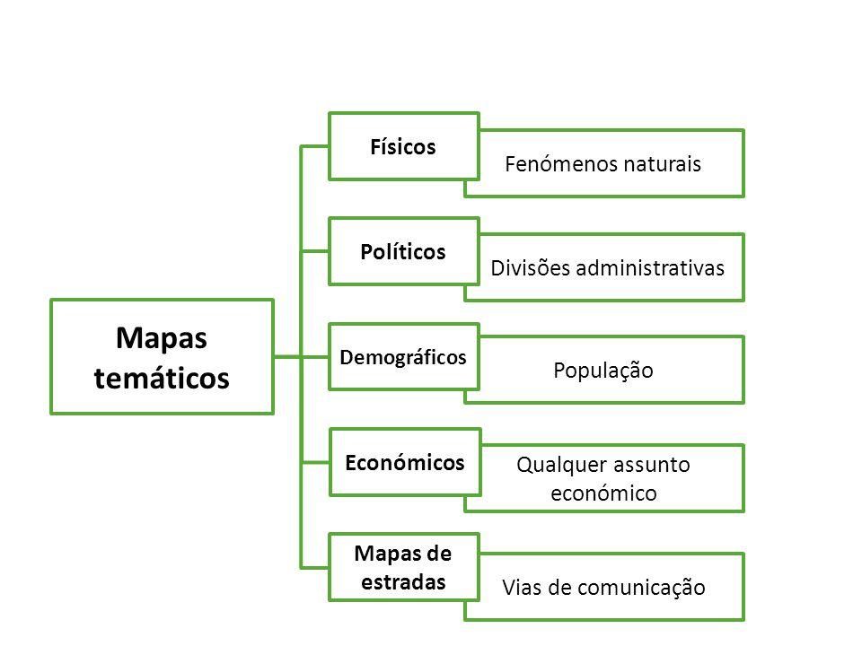 Mapas temáticos Fenómenos naturais Divisões administrativas População Qualquer assunto económico Vias de comunicação Demográficos PolíticosFísicos Económicos Mapas de estradas