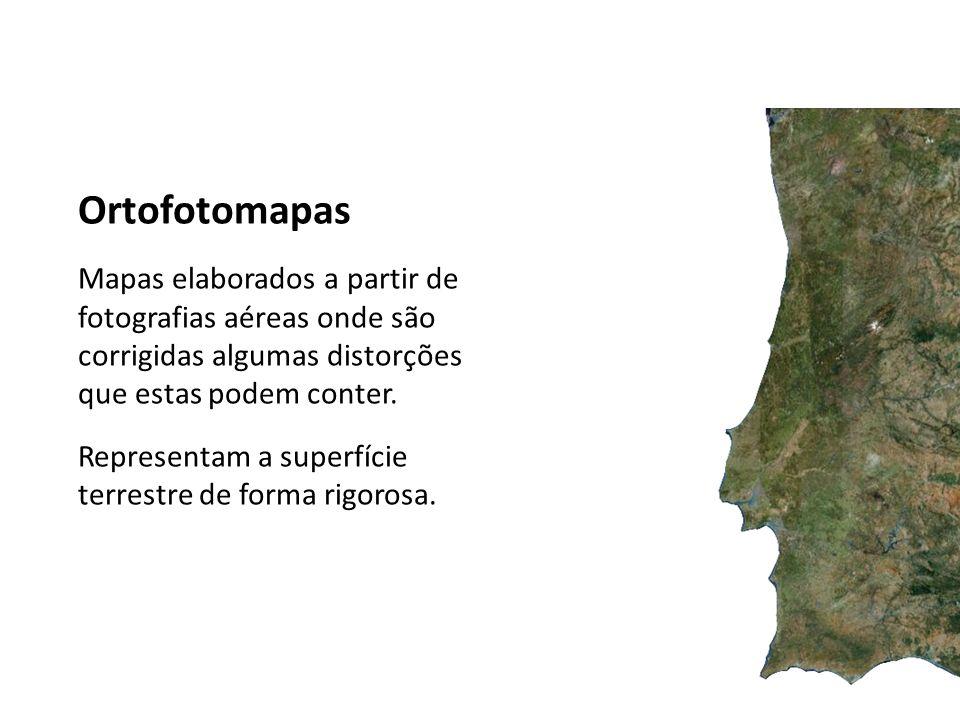 Ortofotomapas Mapas elaborados a partir de fotografias aéreas onde são corrigidas algumas distorções que estas podem conter. Representam a superfície