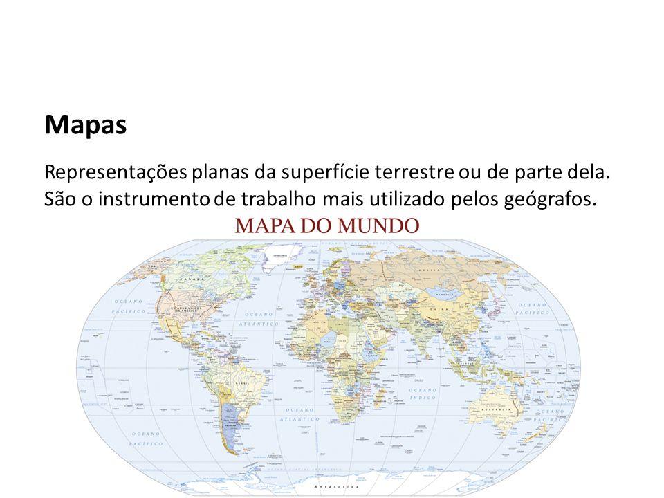 Mapas Representações planas da superfície terrestre ou de parte dela. São o instrumento de trabalho mais utilizado pelos geógrafos.
