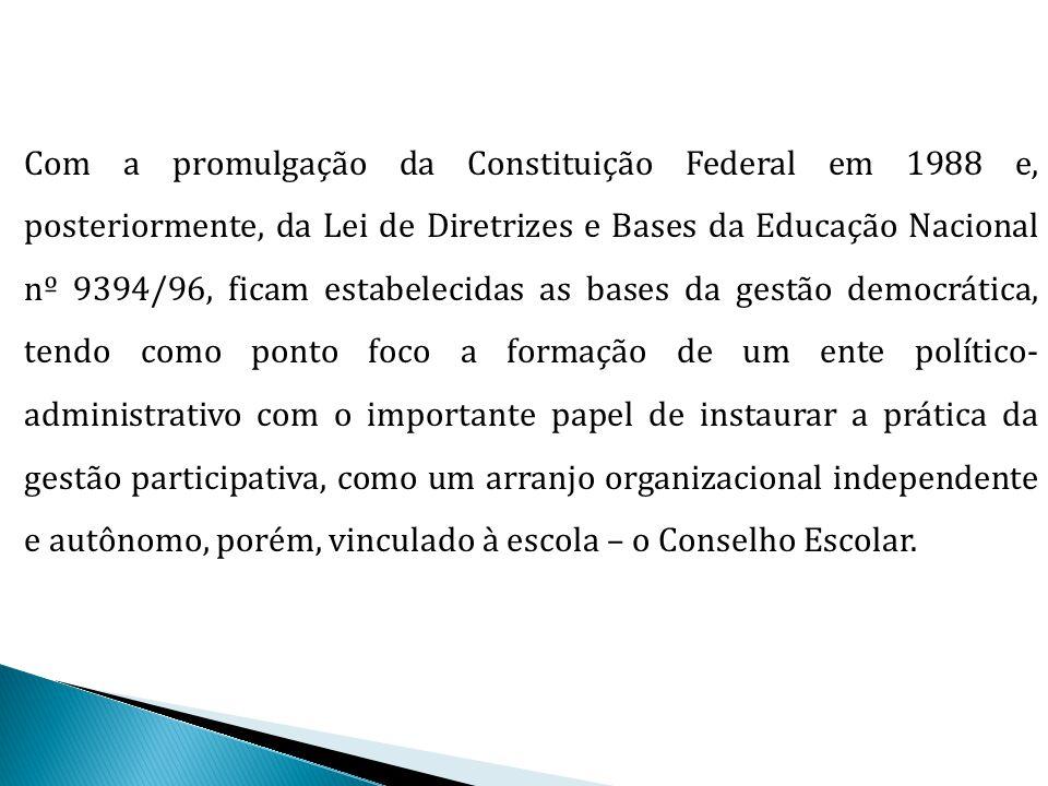Com a promulgação da Constituição Federal em 1988 e, posteriormente, da Lei de Diretrizes e Bases da Educação Nacional nº 9394/96, ficam estabelecidas