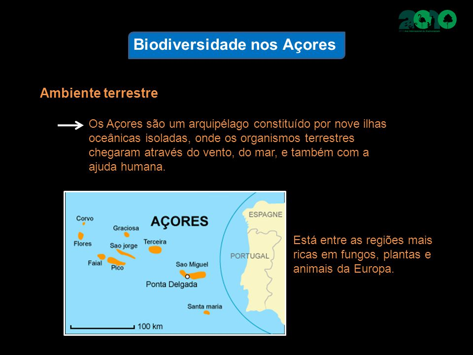 Biodiversidade nos Açores Os Açores são um arquipélago constituído por nove ilhas oceânicas isoladas, onde os organismos terrestres chegaram através d