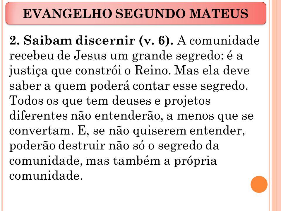 2.Saibam discernir (v. 6).