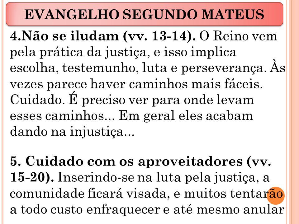 4.Não se iludam (vv.13-14).