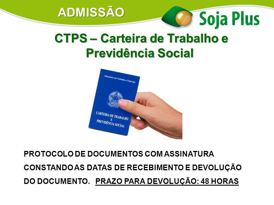 CTPS – Carteira de Trabalho e Previdência Social CTPS – Carteira de Trabalho e Previdência Social PROTOCOLO DE DOCUMENTOS COM ASSINATURA CONSTANDO AS