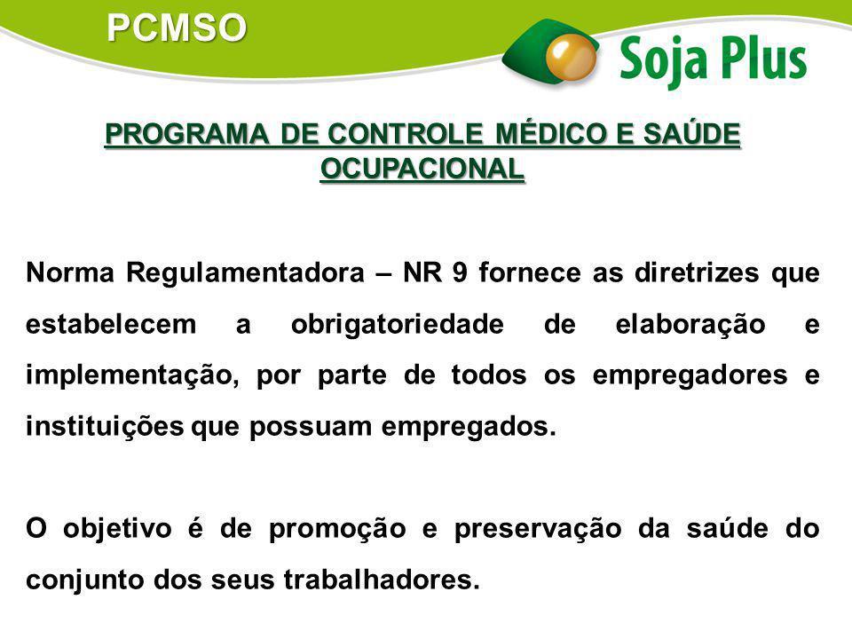 PROGRAMA DE CONTROLE MÉDICO E SAÚDE OCUPACIONAL Norma Regulamentadora – NR 9 fornece as diretrizes que estabelecem a obrigatoriedade de elaboração e i