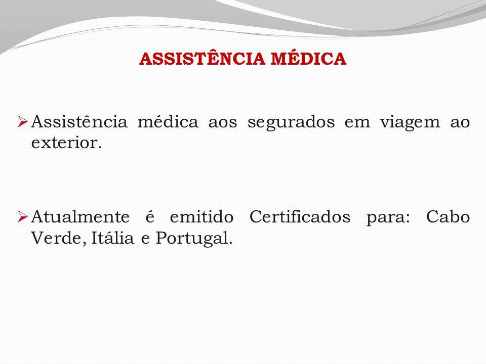 ASSISTÊNCIA MÉDICA  Assistência médica aos segurados em viagem ao exterior.