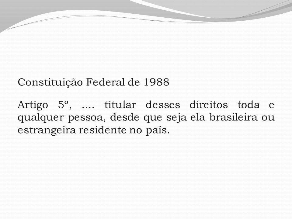 Constituição Federal de 1988 Artigo 5º,....