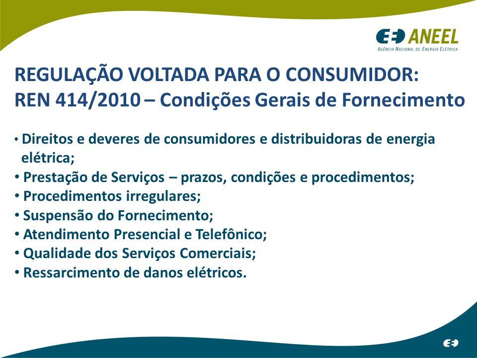 REGULAÇÃO VOLTADA PARA O CONSUMIDOR: REN 488/2012 – Universalização 101 Distribuidoras (63 concessionárias + 38 permissionárias) – 84 distribuidoras declaradas universalizadas (Despacho nº 2.344, de 23/07/2012) – 8 distribuidoras (até 2014) (Despacho nº 3.296, de 23/10/2012) – 9 distribuidoras (> 2014, até 2018) (despacho nº 726, de 12 de março de 2013)